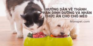 Hướng dẫn về thành phần dinh dưỡng và nhãn thức ăn cho Chó Mèo